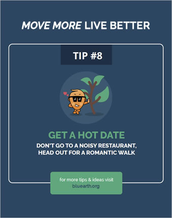 Tip: Don't go to a noisy restaurant, head out for a romantic walk